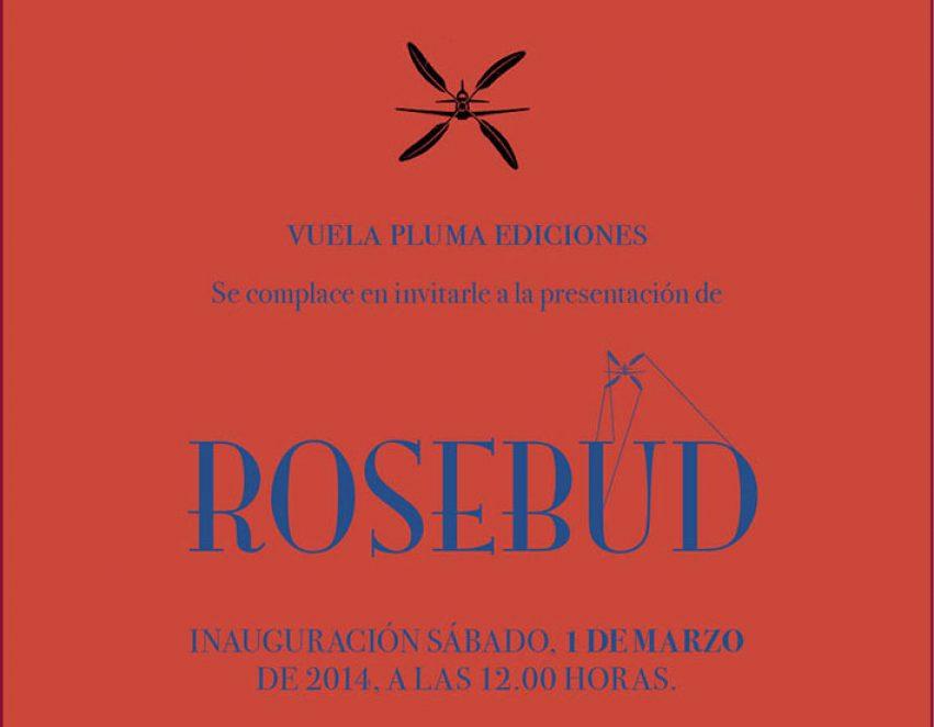 Veinte Rosebuds en Vuelapluma